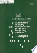 ADP Manual for the U S  Army Corps of Engineers Automated Military Construction Progress Reporting System Book