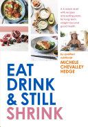 Eat, Drink and Still Shrink Book