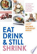 """Eat, Drink and Still Shrink"" by Michele Chevalley Hedge"