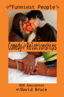 The Funniest People in Comedy and Relationships: 500 Anecdotes