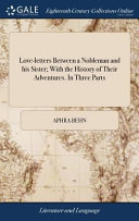Love Letters Between A Nobleman And His Sister With The History Of Their Adventures In Three Parts