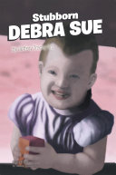 Stubborn Debra Sue