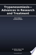 Trypanosomiasis—Advances in Research and Treatment: 2013 Edition