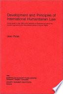 Development And Principles Of International Humanitarian Law