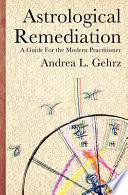 Astrological Remediation: A Guide for the Modern Practitioner