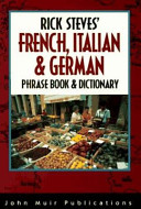 Rick Steves' French, Italian and German Phrasebook and Dictionary