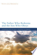 The Father Who Redeems And The Son Who Obeys