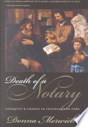Death of a Notary  : Conquest and Change in Colonial New York