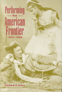 Pdf Performing the American Frontier, 1870-1906