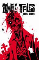 Zombie Tales Vol 4  This Bites