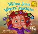 Wilma Jean The Worry Machine