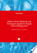 Multi-Criteria Methods and Techniques Applied to Supply Chain Management