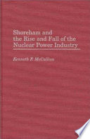 Shoreham and the Rise and Fall of the Nuclear Power Industry Book