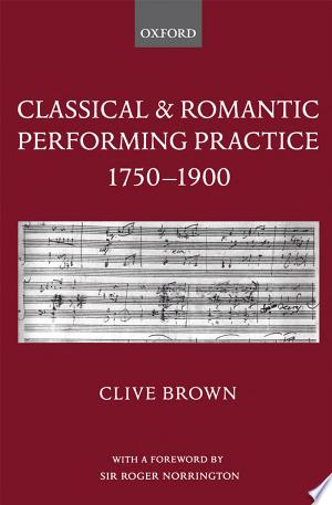 Classical+and+Romantic+Performing+Practice+1750-1900