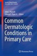 Common Dermatologic Conditions in Primary Care