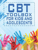 The CBT Toolbox For Kids And Adolescents