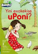 Books - Aweh! IsiZulu Home Language Grade 1 Level 2 Reader 7: Yini exakekise uPoni?   ISBN 9780190437121