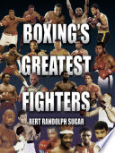 """""""Boxing's Greatest Fighters"""" by Bert Randolph Sugar"""