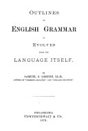 Outlines of English Grammar as Evolved from the Language Itself