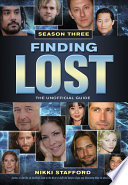Finding Lost - Season Three  : The Unofficial Guide