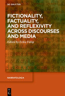 Fictionality  Factuality  and Reflexivity Across Discourses and Media
