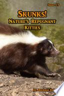 Skunks  Nature s Repugnant Kitties