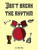 Don t Break the Rhythm