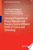 Structural Properties of Porous Materials and Powders Used in Different Fields of Science and Technology