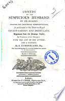Comedy Of The Suspicious Husband By Dr Hoadly Adapted For Theatrical Representation As Performed At The Theatres Royal Covent Garden And Drury Lane With The Life Of The Author And A Critique By R Cumberland Esq