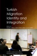 Turkish Migration, Identity and Integration