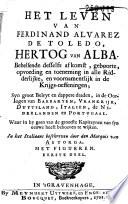 Het Leven Van Ferdinand Alvarez De Toledo Hertog Van Alba