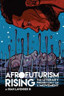 Afrofuturism rising: the literary prehistory of a movement