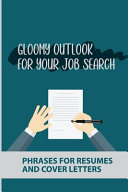 Gloomy Outlook For Your Job Search