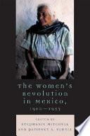 The Women s Revolution in Mexico  1910 1953