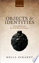 Objects and Identities  : Roman Britain and the North-western Provinces