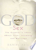 """God on Sex: The Creator's Ideas about Love, Intimacy, and Marriage"" by Daniel L. Akin"