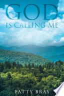 God Is Calling Me