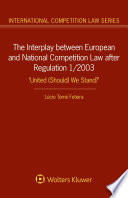 The Interplay between European and National Competition Law after Regulation 1 2003