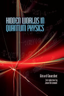 Hidden Worlds in Quantum Physics