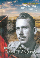 The Story Behind John Steinbeck's Of Mice and Men
