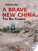 A Brave New China  The big Change