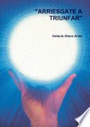 ARRIESGATE A TRIUNFAR  Book