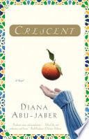 Crescent  A Novel