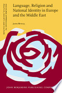 Language, Religion and National Identity in Europe and the Middle East  : A Historical Study