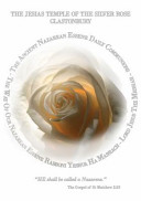 The Jesias Temple of the Silver Rose Glastonbury. the Ancient Nazarean Essene Daily Communions. the Way of Our Nazarean Essene Rabboni Yeshua Ha Massiach ~ Lord Jesus the Messiah