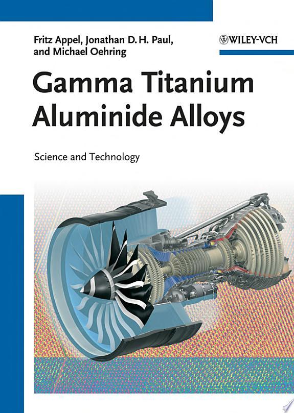 Gamma Titanium Aluminide Alloys