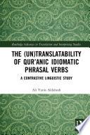 The  Un Translatability of Qur   anic Idiomatic Phrasal Verbs