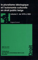 Le pluralisme idéologique et l'autonomie culturelle en droit public belge: De 1970 à 1993
