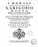 I morali del pontefice s. Gregorio Magno sopra il libro di Giobbe volgarizzati da Zanobi da Strata ..
