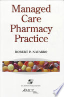 """Managed Care Pharmacy Practice"" by Robert Navarro"